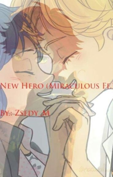 ♡New Hero (Miraculous Ff.)