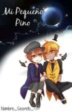 Mi Pequeño Pino [ Billdip ] by -ItzxlGZ