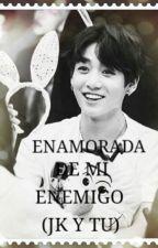Enamorada De Mi Enemigo          (JK Y TU) by marlemon1997