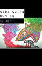 Cada Quien Con Su Demonio by astridcaroo