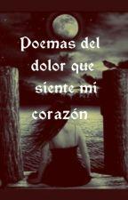 Poemas Del Dolor Que Siente Mi Corazón by karito026