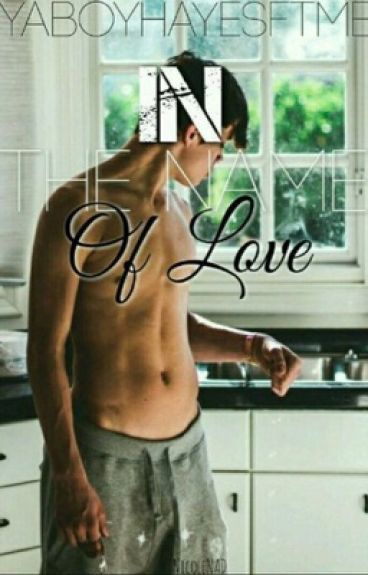 •In The Name of Love   Hayes Grier  