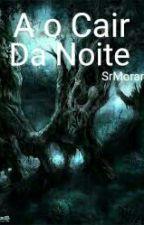 A o Cair Da Noite by SrMorango