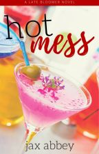 Hot Mess (LBSC #1) | Completed by jaxabbey