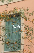 Hate | Travlyn [COMPLETE] by misjudments