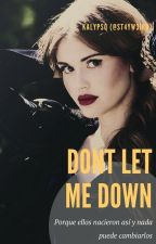 Don't Let Me Down © (Zodiaco) #Wattys2017 by ST4YW3IRD