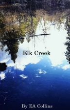 Elk Creek by EACollins12