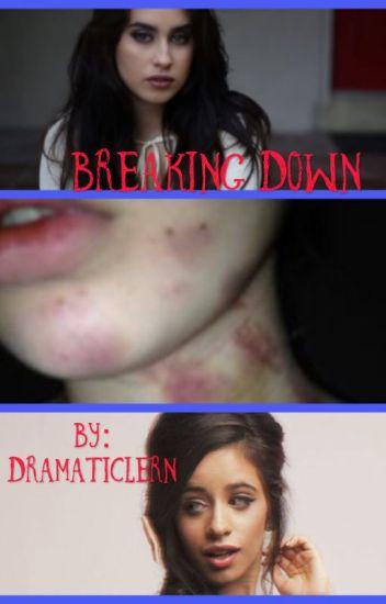 Breaking Down (Camren Short Story)