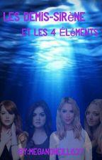 Les Demi-Sirène Et Les 4 Élément  by MeganONeill627