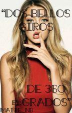 """""""Dos bellos giros de 360 grados"""" by Maite_NB"""