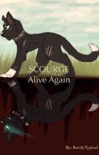 Scourge- Alive Again by Featherstar1
