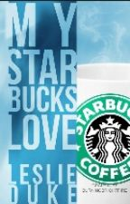 My starbucks love by Unrealisticromantic_