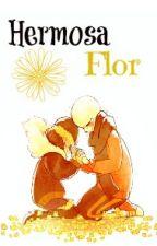 Hermosa Flor [ Flowerfell AU ] #CDU  by -ItzxlGZ