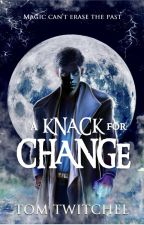 An Unnatural Knack: Benjamin Brown Book III by TomTwitchel