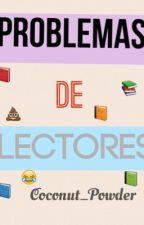 Problemas de Lectores by caromarinkovic