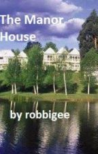 The Manor House by robbigee
