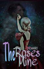 The Roses Mine by indaari