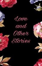 Love and Other Stories by tina_tago