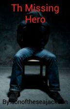 The Missing Hero by sonoftheseajackson
