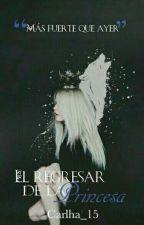 #2 El Regresar De La Princesa (PDLL#1) by carlha_15