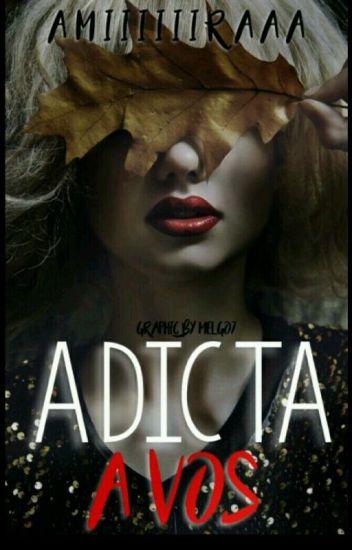 Adicta A Vos #Adicta 2 #Wattys2017 #CrystalAwards