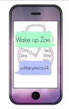 Wake up Zoe by solitarymoon14