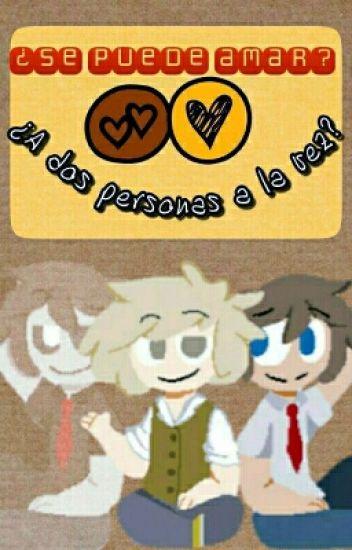 ¿Se puede amar? ¿A dos personas a la vez?