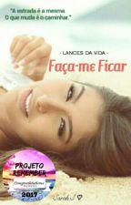 Faça-me Ficar (CONCLUÍDA) by SimpleWordsSarah