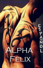 Alpha Felix [Español] by Traduccionvampilobo