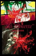 Mi Muerte by sofia5998