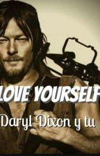LOVE YOURSELF (Daryl Dixon Y Tu) by AmandaReedusRiggs
