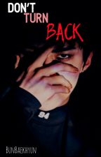 Don't Turn Back (EXO Sehun & Reader Fanfiction) by BunBaekhyun