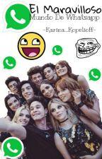 |El Maravilloso Mundo De Whatsapp|©  by -ItsKarina-