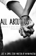 All About Us by vrencia