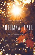 Autumnal Fall (Seasons of Love Series #1) by gelaypaula