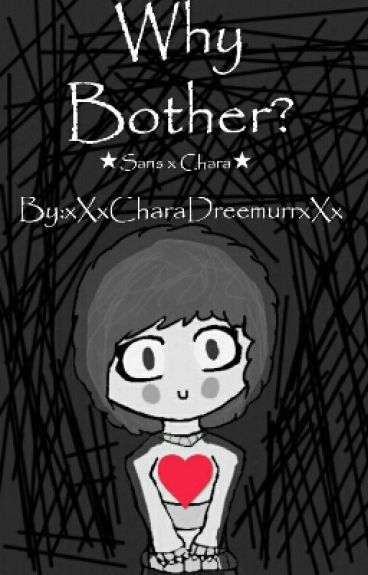 Why Bother? (Sans x Chara)