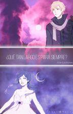 ¿Qué tan largo es para siempre? by Allie-Laufeyson