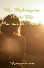 Ms. Probinsyana Meets The Campus Hearthrob by imyours4-ever