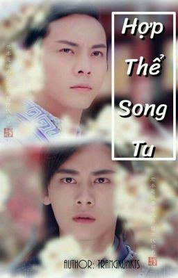 [Việt Tô][H Văn] Hợp Thể Song Tu