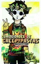 Curiosidades De Los Creepypastas by MaskyYToby