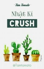 Nhật Kí Crush  by MinhTmTrn211