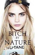 Bitch by Nature by MistDusk3