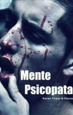 Mente Psicópata. by Karentobar5458