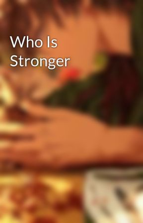 Who Is Stronger by JokersSonSans