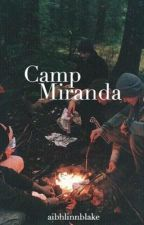 Camp Miranda by aibhlinnblake