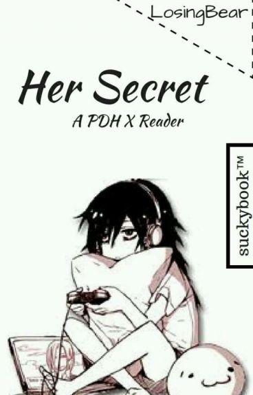 Her Secret {A Pdh X Reader}