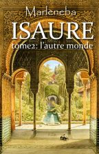 Isaure, tome 2: l'autre monde by Marleneba