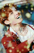 I Love you, Jeon Jungkook • Oneshot • Jikook by TheMoonHeart