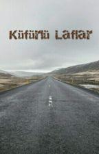 Küfürlü Laflar  by Gerilim1