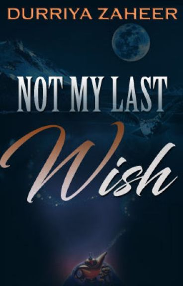 Not my last Wish by durriza
